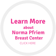 Learn more about Norma Pfriem Breast Center